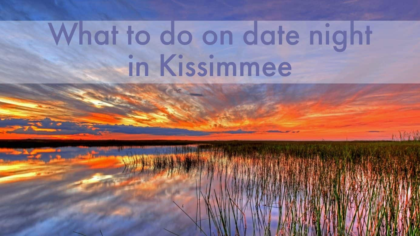Date Nights to Have in Kissimmee